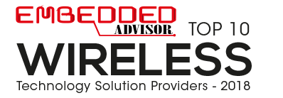 Embedded Advisor Top 10 Wireless Technology Solution Providers - 2018